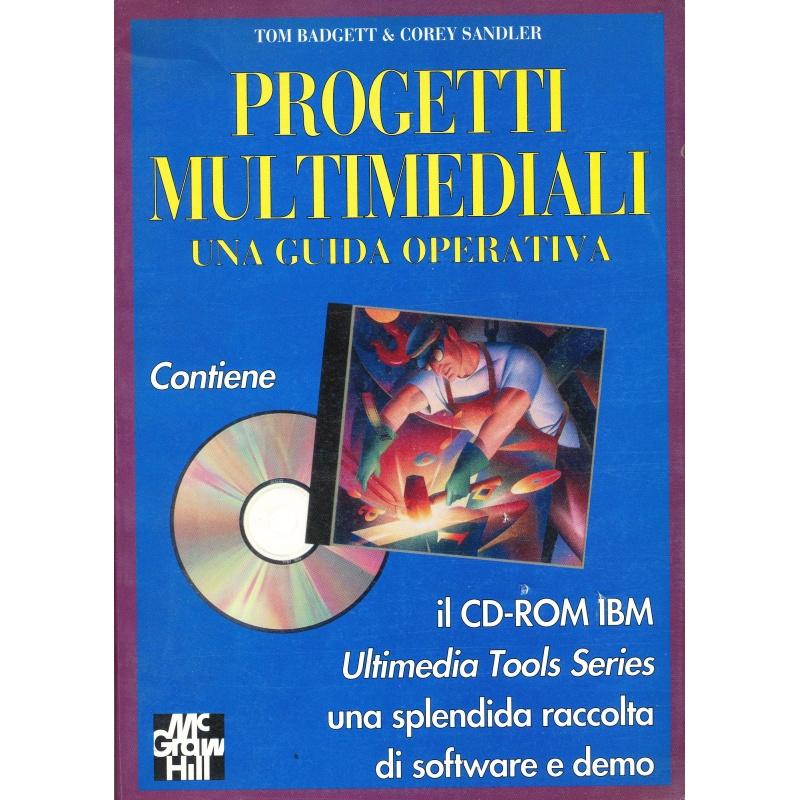 Tom Badgett - Corey Sandler. Progetti multimediali + Cd-ROM
