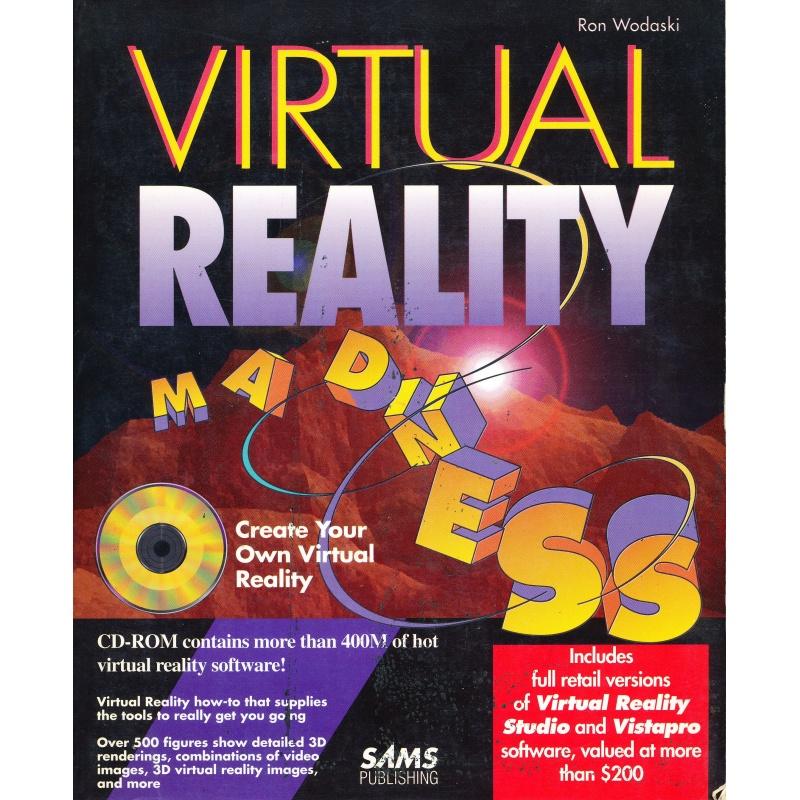 Ron Wodaski. Virtual Reality Madness + Cd-ROM