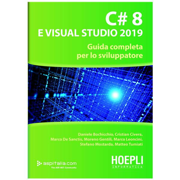 C# 8 e Visual Studio 2019 - Guida completa per lo sviluppatore