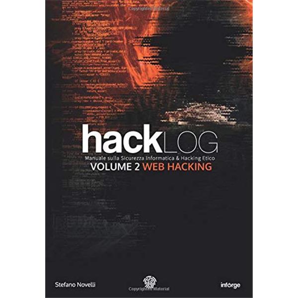 Hacklog Volume 2 - Web Hacking: Manuale sulla Sicurezza Informatica e Hacking Etico