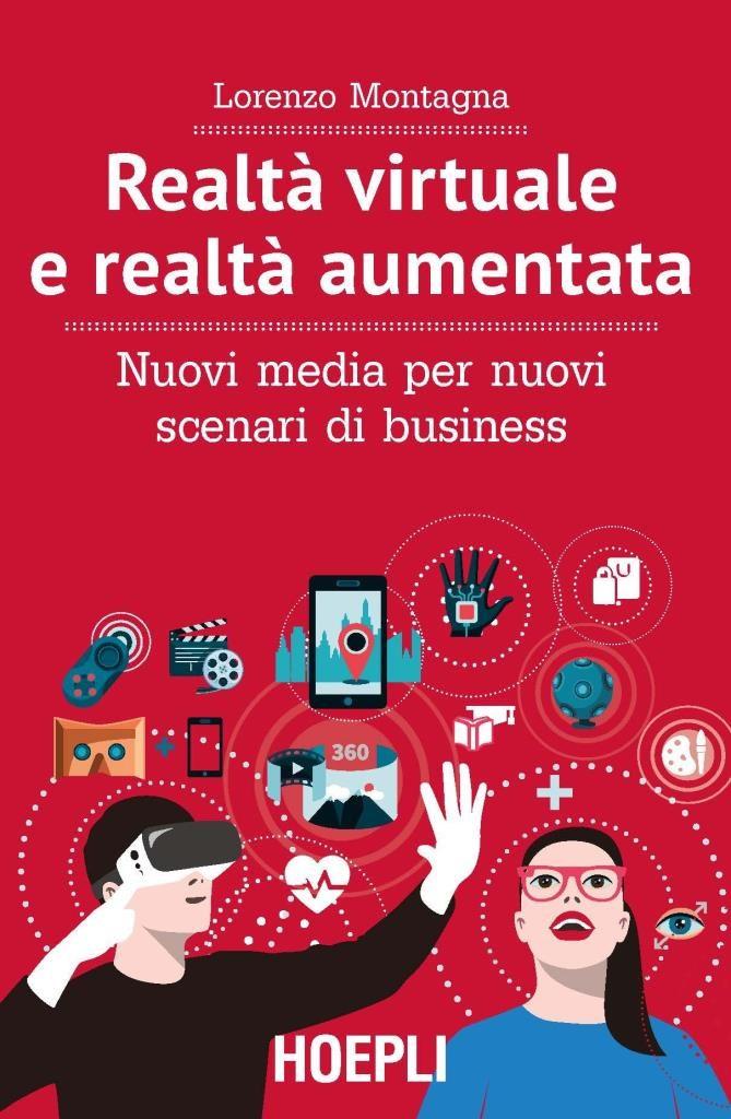 Realtà virtuale e realtà aumentata - Nuovi media per nuovi scenari di business