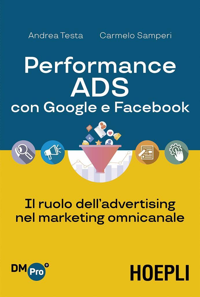 Performance ADS con Google e Facebook. Il ruolo dell'advertising nel marketing omnicanale