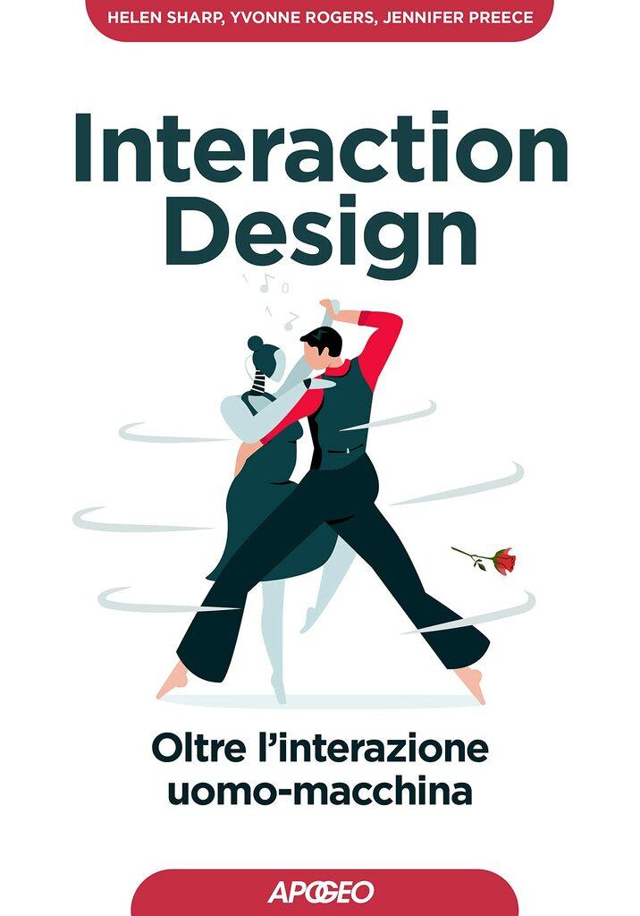 Interaction Design. Oltre l'interazione uomo-macchina