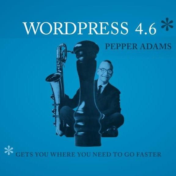 """WordPress 4.6 """"Pepper"""": la musica Open Source cambia sempre in meglio!"""